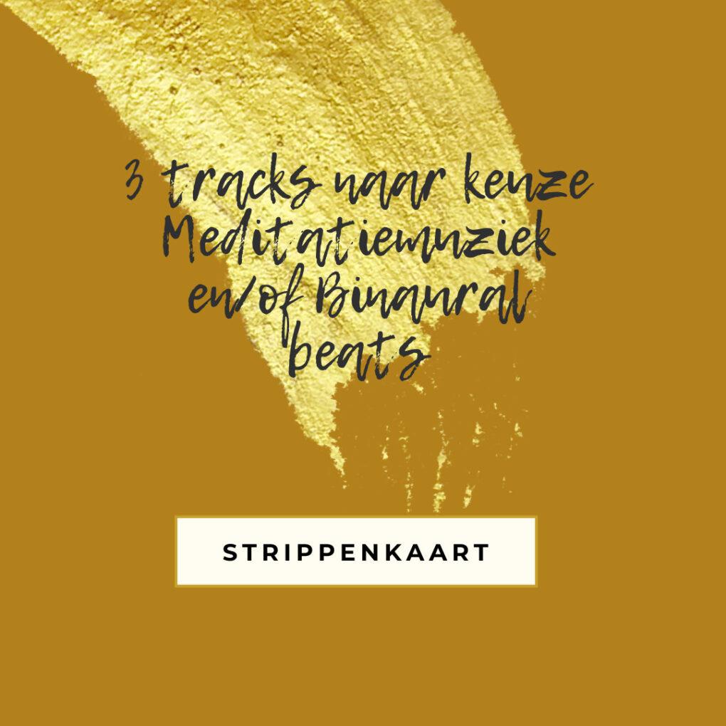 meditatiemuziek en binaural beats 3 tracks strippenkaart